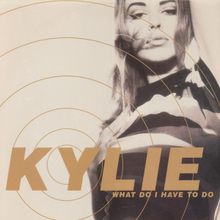 Kylie Minogue - What Do I Have to Do.png