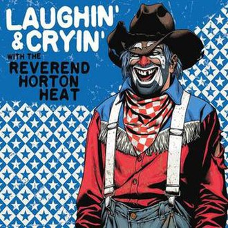 Laughin' & Cryin' with the Reverend Horton Heat - Image: Laughin' & Cryin' With The Reverend Horton Heat