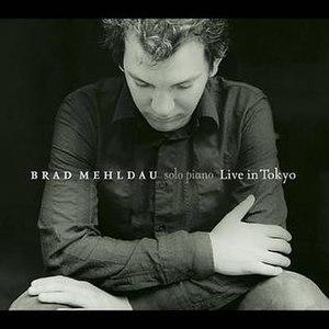 Live in Tokyo (Brad Mehldau album) - Image: Live in Tokyo (Brad Mehldau album)