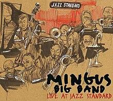 Mingus Big Band Live at Jazz Standard - Wikipedia