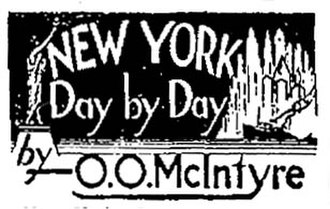 Columnist - Heading for O. O. McIntyre's columns, collected in his 1935 bestseller, The Big Town