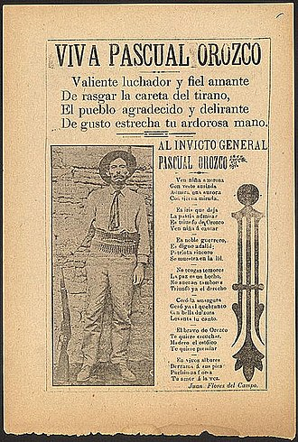 Pascual Orozco - A contemporary corrido song sheet praising Orozco and his exploits. The headline reads: Brave fighter and faithful lover, you tear off the mask of the tyrant! The thankful and delirious people shake your ardent hand! To the unbeaten General Pascual Orozco!