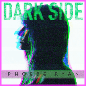 Dark Side (Phoebe Ryan song) - Image: Phoebe Ryan Dark Side