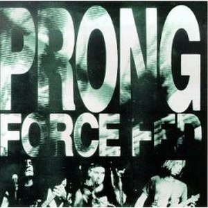 Force Fed - Image: Prong forcefed