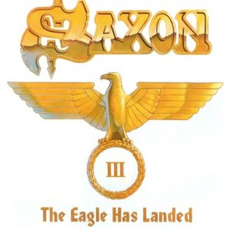 The Eagle Has Landed – part 3 - Image: Saxon The eagle has landed PT3
