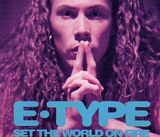 Set the World on Fire (E-Type song) - Image: Set the world on fire