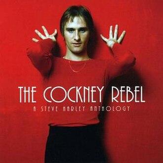 The Cockney Rebel – A Steve Harley Anthology - Image: The Cockney Rebel A Steve Harley Anthology Cover