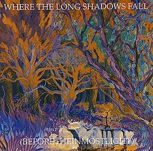 Where the Long Shadows Fall (Beforetheinmostlight) - Image: Where The Long Shadow Falls 1995