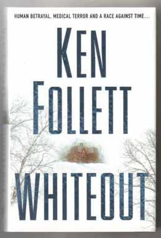 Whiteout (Follett novel) - 1st edition (publ. Macmillan)