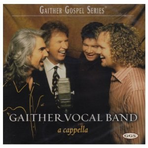 A Cappella (Gaither Vocal Band album) - Image: A Cappella (Gaither Vocal Band album)