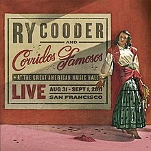 Ry Cooder and Corridos Famosos – live in San Francisco 2011