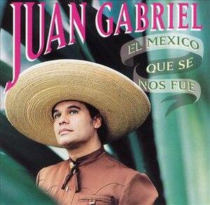 El México Que Se Nos Fue - Image: El México Que Se Nos Fue cover