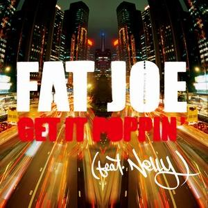 Get It Poppin' (Fat Joe song) - Image: Fat Joe Get It Poppin'