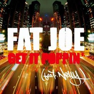 Get It Poppin' (Fat Joe song) - Image: Fat Joe Get It Poppin'