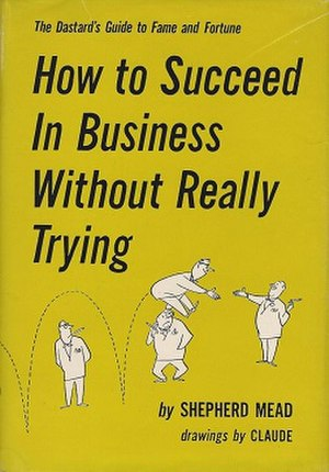 How to Succeed in Business Without Really Trying - First edition