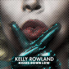Kelly Rowland-Kisses Down Low.png
