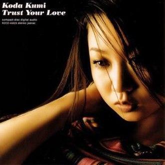 Trust Your Love - Image: Koda Kumi Trust Your Love