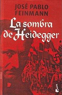 <i>La sombra de Heidegger</i> book by José Pablo Feinmann