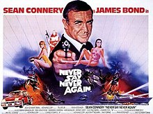 "A poster at the top of which are the words ""SEAN CONNERY as JAMES BOND in"". Below this is a head and shoulders image of man in a dinner suit. Inset either side of him, are smaller scale depictions of two women, one blonde and one brunette. Underneath the picture are the words ""NEVER SAY NEVER AGAIN"""
