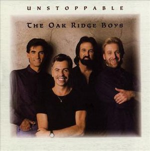 Unstoppable (The Oak Ridge Boys album) - Image: Oaks unstoppable