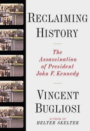 Reclaiming History - Image: Reclaiming History Bugliosi 1st ed 2007 WW Norton