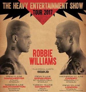 The Heavy Entertainment Show Tour - Image: Robbie williams the heavy entertainment show tour 2017 poster 1478522933