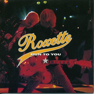 Run to You (Roxette song) - Image: Roxette Run to you