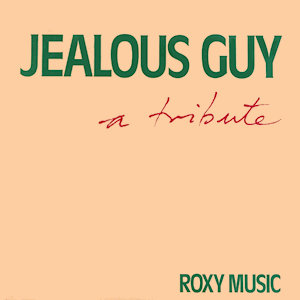 Jealous Guy - Image: Roxy Music Jealous Guy