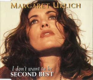 (I Don't Want to Be) Second Best - Image: Second Best by Margaret Urlich