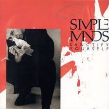 Simple Minds- Sanctify Yourself.jpg