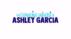 The Expanding Universe of Ashley Garcia Title Card.png