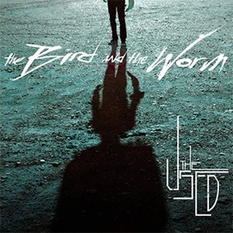 The Bird and the Worm - Image: The Used The Bird and The Worm