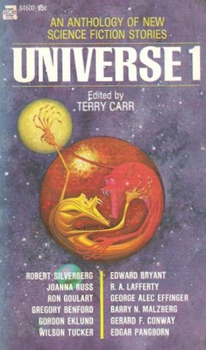 Universe (anthology series) - Universe 1 edited by Terry Carr, Ace Books, 1971...