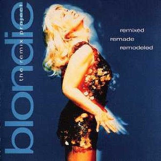 Remixed Remade Remodeled: The Remix Project - Image: Blondie Remixed Remade Remodeled The Remix Project