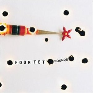 Rounds (album) - Image: Four Tet Rounds
