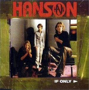 If Only (Hanson song) - Image: Hanson ifonly 2