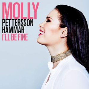 I'll Be Fine (Molly Pettersson Hammar song) - Image: I'll Be Fine Molly Pettersson Hammar