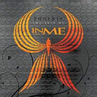 Phoenix: The Very Best of InMe - Image: In Me Phoenix 1