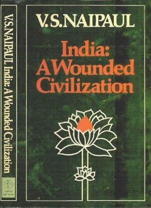 India: A Wounded Civilization - First edition (publ. André Deutsch)