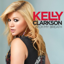 "An image of a blonde woman looking over her shoulders. Beside her, the words ""Kelly Clarkson"" (in red) and ""Catch My Breath"" (in black) are printed using a stylized version of the ""Proxima Nova"" typeface."