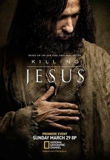 <i>Killing Jesus</i> (2015 film) 2015 American miniseries of National Geographic