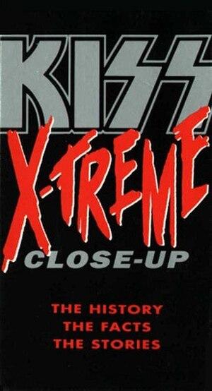 X-treme Close-Up - Image: Kiss X treme Close Up (August 18, 1992)