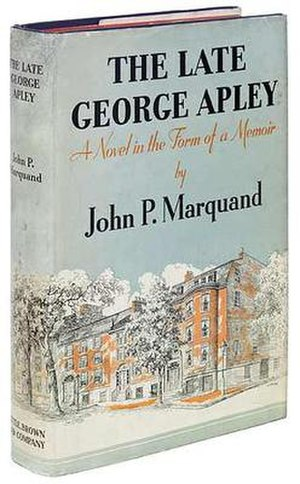 The Late George Apley - First edition  (Little, Brown and Company)