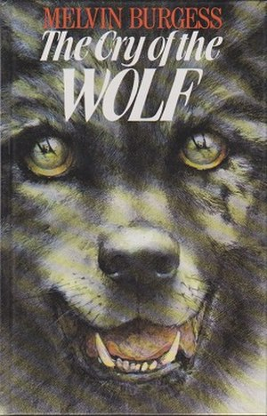 The Cry of the Wolf - Image: Melvin Burgess Cry Of The Wolf, The