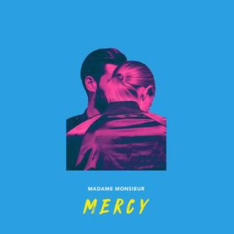 Mercy (Madame Monsieur song) - Image: Mercy Madame Monsieur