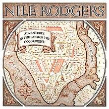 NileRodgersAdventuresInTheLandOfTheGoodGroove.jpg