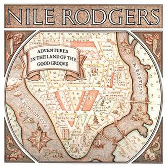Adventures in the Land of the Good Groove - Image: Nile Rodgers Adventures In The Land Of The Good Groove