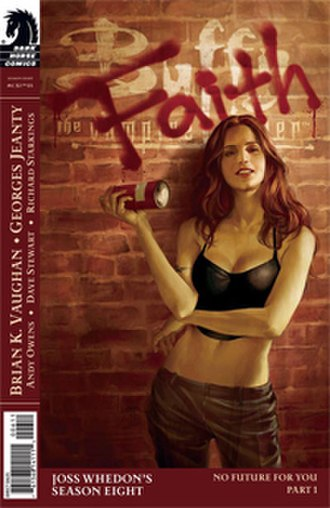 Faith (Buffy the Vampire Slayer) - The character of Faith is expanded upon in media outside of the television series, such as the Buffy Season Eight comic book.