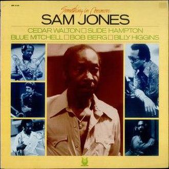 Something in Common (Sam Jones album) - Image: SAM JONES SOMETHING IN COMMON
