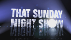 That Sunday Night Show.png